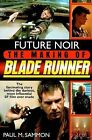 Future Noir: The Making of  Blade Runner by Paul M. Sammon (Paperback, 1996)
