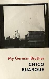 My-German-Brother-by-Chico-Buarque-Hardback-2017-9781509806454