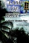 Lamp of Hope: A Miracle Adventure Story by Story Lady (Paperback / softback, 2001)