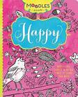 Moodles Presents Happy: Moodles Are Doodles with the Power to Change Your Mood by Parragon (Paperback / softback, 2015)