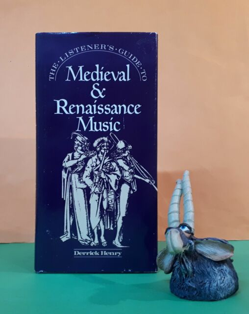 D Henry: The Listener's Guide to Medieval & Renaissance Music/music criticism