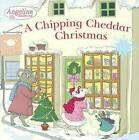 A Chipping Cheddar Christmas by Grosset & Dunlap (Hardback, 2014)