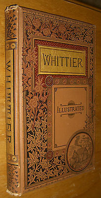 JOHN GREENLEAF WHITTIER POETICAL WORKS ILLUSTRATED Victorian binding HC 1887