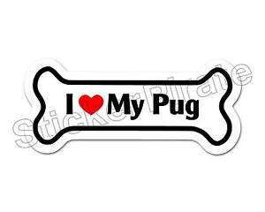 *Dog Bone Magnet* I Love My Pug Car Truck Locker