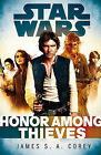 Star Wars: Empire and Rebellion: Honor Among Thieves by James S. A. Corey (Hardback, 2014)