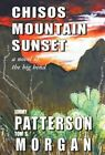 Chisos Mountain Sunset 9781450295901 by Jimmy Patterson Hardback