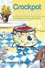 Crockpot Cooking: A Collection of Prose and Poetry by Rosemary Biggio (Paperback / softback, 2015)