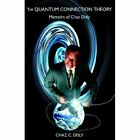 The Quantum Connection Theory 9781413448481 by Chaz C. Disly Book
