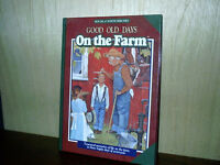 1996 House Of White Birches Good Old Days On The Farm Book Hardcover 1st Print