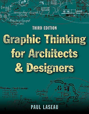 1 of 1 - GRAPHIC THINKING FOR ARCHITECTS AND DESIGNERS Paul Laseau