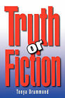 Truth or Fiction by Tonya Drummond (Paperback / softback, 2011)