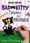 Bad Kitty Drawn to Trouble by Nick Bruel (Hardback, 2014)
