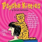 Psycho Kitties by Nicole Hollander (2006, Paperback)