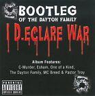 I D.eclare War [PA] by Bootleg (CD, Nov-2009, Bootleg Entertainment)