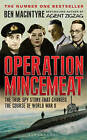 Operation Mincemeat: The True Spy Story That Changed the Course of World War II by Ben Macintyre (Hardback, 2010)