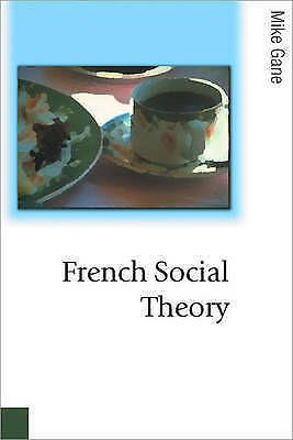 French Social Theory (Published in association with Theory, Culture & Society),