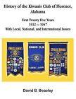 The History of the Kiwanis Club of Florence, Alabama - First Twenty-Five Years (1922 - 1947) by David B. Beasley (Paperback, 2013)