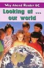 Way ahead: 6C: Looking at Our World by Ellis. (Paperback, 2002)