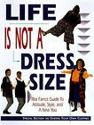 Life Is Not a Dress Size : Rita Farro's Guide to Attitude, Style and a New You by Rita Farro (1997, Paperback)