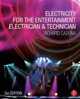 Electricity for the Entertainment Electrician & Technician by Richard Cadena (Paperback, 2014)