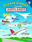 Sticker Stories: Airplanes: Airplanes by Edward Miller (Paperback, 1999)