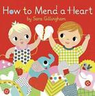 How to Mend a Heart von Sara Gillingham (2016, Gebundene Ausgabe)