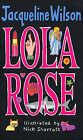 Lola Rose by Jacqueline Wilson (Hardback, 2003)