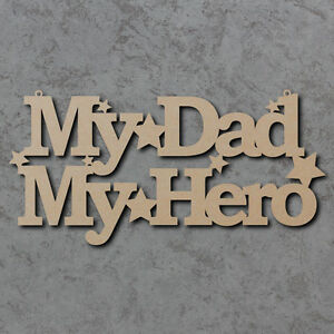 My Dad My Hero Sign Fathers Day Laser Cut Wooden Craft Sign Ebay