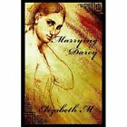 Marrying Darcy Elizabeth M iUniverse Hardback 9780595676040