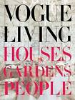 Vogue Living: Houses, Gardens, People by Hamish Bowles (Hardback, 2007)