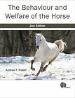 The Behaviour and Welfare of the Horse by Andrew F. Fraser (Hardback, 2010)