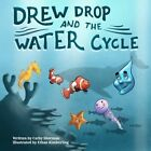 Drew Drop and the Water Cycle by Cathy Sherman (Paperback / softback, 2013)