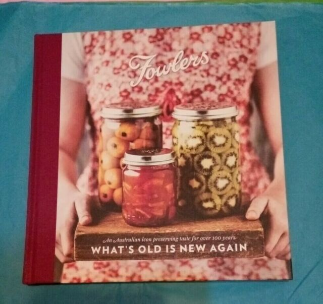 Fowler's Preserving Cookbook -What 's old is new again