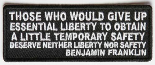 THOSE WHO GIVE UP ESSENTIAL LIBERTY Ben Franklin Quote Embroidered Biker Patch