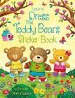 Dress the Teddy Bears Sticker Book by Felicity Brooks (Paperback, 2013)