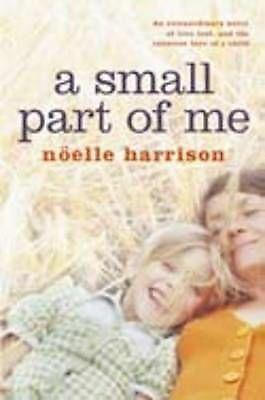 1 of 1 - A Small Part of Me by Noelle Harrison (Paperback) New Book