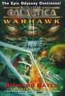 Battlestar Galactica: Warhawk : Battlestar Galactica by Richard Hatch (1998, Hardcover)