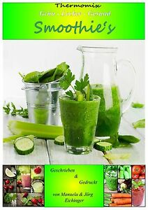 thermomix kochbuch gr n lecker gesund smoothie 39 s neu 55 rezepte ebay. Black Bedroom Furniture Sets. Home Design Ideas