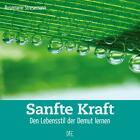 Sanfte Kraft von Rosemarie Stresemann (2010, Geheftet)