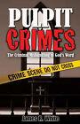Pulpit Crimes by James R White (Paperback / softback, 2006)
