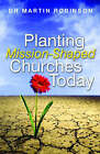 Planting Mission-shaped Churches Today by Martin Robinson (Paperback, 2006)
