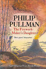 The Firework Maker's Daughter by Philip Pullman (Paperback, 2004)