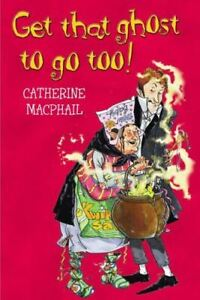 Very-Good-Get-That-Ghost-to-Go-Too-MacPhail-Catherine-Paperback