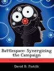 Battlespace: Synergizing the Campaign by David B Pistilli (Paperback / softback, 2012)