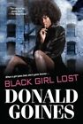 Black Girl Lost by Donald Goines (Paperback / softback, 2014)