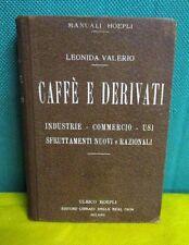Valerio - Caffè e derivati - industrie commercio usi 1°ed. Manuali Hoepli 1927