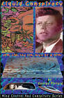 Liquid Conspiracy: LSD, JFK, the CIA, Area 51 and UFOs by George Piccard (Paperback, 1999)