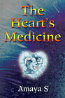 The Heart's Medicine by Amaya S (Paperback / softback, 2001)