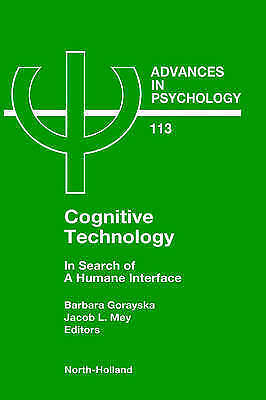 Cognitive Technology: In Search of a Humane Interface: Volume 113 (Advances in P