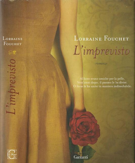 L'imprevisto. . Lorraine Fouchet. 2009. IED.